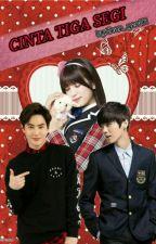 Cinta Tiga Segi._[COMPLETED]_ by Chan_yeol01