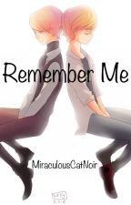 Remember Me by MiraculousCatNoir