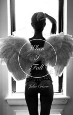 When I Fall by Youngwriter782