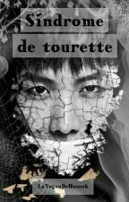Sindrome De Tourette ⇜Vhope by LaYeguaDeHoseok