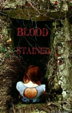 Blood Stained  by neverfindingsanity