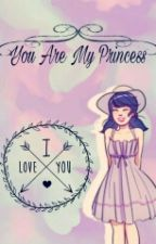 You Are My Princess  by AlitaMLB