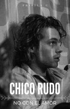 Chico Rudo! No Con El Amor •l.h• |TERMINADA| by Justin1D5SOS