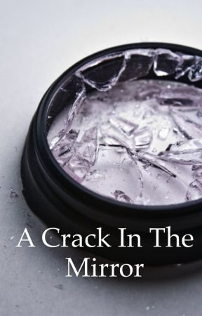 A Crack In The Mirror by Fangirl550