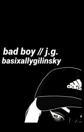 bad boy // j.g.  by basixallygilinsky