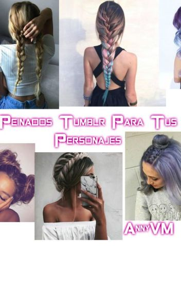 Peinados Tumblr Para Tus Personajes Anny Wattpad