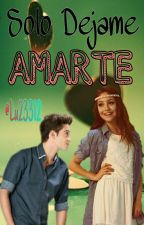 Solo Dejame Amarte by DIVAMAII