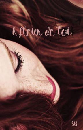 À fleur de toi by LaBaroudeuse