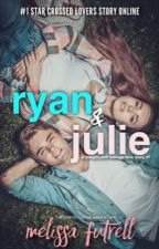 Ryan and Julie (A Complicated Teenage Love Story, #1) (#Wattys2017) by melidite