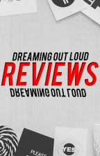 Dreaming Out Loud Reviews by DreamingOutLoud24