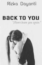 Back To You by rizkaddynti