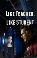 Like Teacher, Like Student /// A Doctor Strange Fanfiction by stratagem_