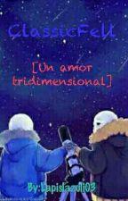 ClassicFell! (Yaoi) Un amor tridimensional.  by Lapislazuli03