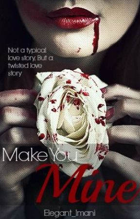Make You Mine [Un-edited Version] by NalaHeart