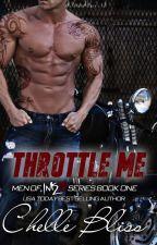Throttle Me by ChelleBliss