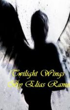 Twilight Wings: A Supernatural Romance/Action by Darkphoenixelias