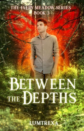 Between The Depths (The Faery Meadow Book 3)