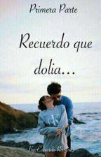 Recuerdo que dolia... by EduardoOlivo12