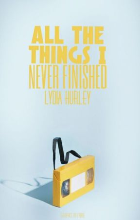 all the things i never finished by theHygge