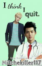 I think I quit || EXO by MitcheKiller117