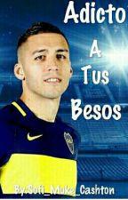 Adicto A Tus Besos // Fernando Tobio & Tu♡ //PAUSADA//  by Dybala_Simeone