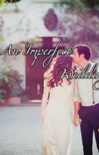 An Imperfect wedding. by jay_birdie