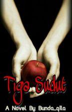 Tiga Sudut ( End ) by BuNd4_q1La