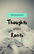 THOUGHTS//rants by beyourblankspace