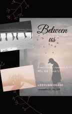 BETWEEN US by Sehunniebabe