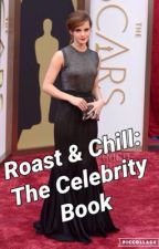 Celebrity Roast/Chill Book by Misha02isbae