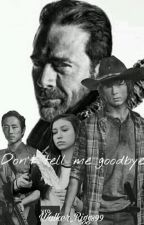Don't Tell Me Goodbye (Carl Grimes) by WalkerDun