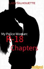 My Policewoman: R18 Chapters by AddisonWarrick