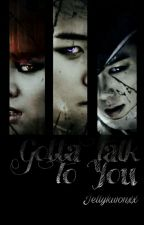 Gotta Talk To You || Nyongtory [Segunda Temporada] by jellykwonxx
