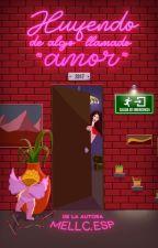 """Huyendo de algo llamado """"Amor"""" by ImNobody77"""