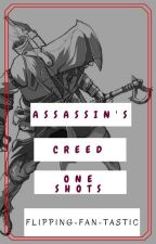 Assassin's Creed One Shots [REALLY SLOW UPDATES] by Flipping-Fan-Tastic