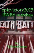 epicvictory2025's RWBY watches Death Battle by TyForestGames
