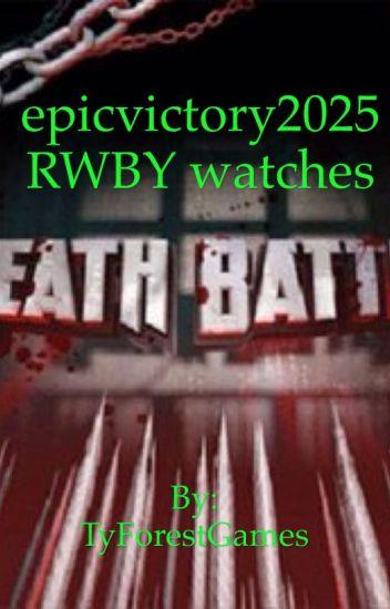 epicvictory2025's RWBY watches Death Battle - TyForestWrites