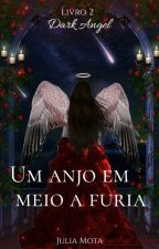 Dark Angel-3° Livro Da Quadrilogia Fire Angel by JuliaMota17