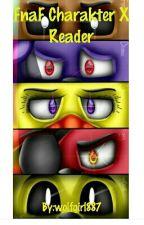 FnaF Charakter X Reader by wolfgirl887