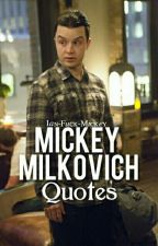 Mickey Milkovich Quotes by cacate_si_hai