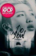 Do You! [Namjin] || n. j (namjoon + jin) || #kpopawards2017 by MelanieGerpeLen