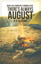 There's Always August [Completed] by nkf350