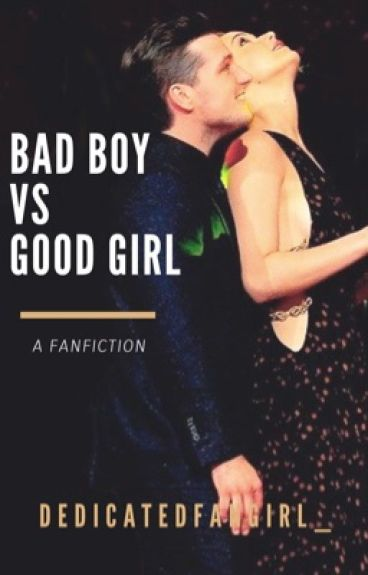 Bad Boy Vs Good Girl - Wattpad
