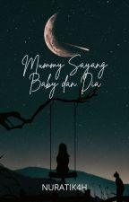 Mummy sayang 'baby' dan dia.. by nuratik4h
