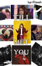 Till I Met You (MARLIE) by riitsaah