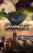Savages by theemmpress