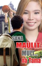 Sana Maulit Muli... na Tama by definitely_maverick