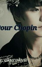 Pour Chopin (End) by akurokyu