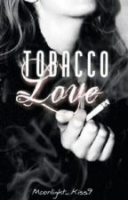 Tobacco Love by Moonlight_Kiss9