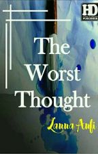 The Worst Thought by Lanna_Anfi